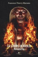 Libro La stirpe di fuoco. Rinascita Francesco Marzano