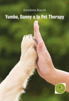 Yumbo, Danny e la pet therapy - Enrichetta Biacchi - copertina