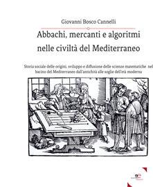 Abbachi, mercanti e algoritmi nelle civiltà del Mediterraneo - Giovanni Bosco Cannelli - copertina