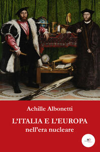 L' Italia e l'Europa nell'era nucleare