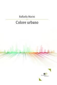 Colore urbano - Raffaella Marini - copertina