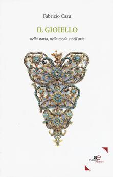 Il gioiello nella storia, nella moda, nell'arte - Fabrizio Casu - copertina