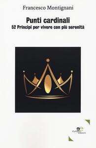 Punti cardinali. 52 Principi per vivere con più serenità