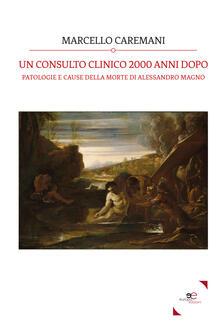 Camfeed.it Un consulto clinico 2000 anni dopo. Patologie e cause della morte di Alessandro Magno Image