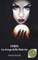 Libro Strix. La strega della materia Simone Ranaldi