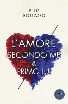 L' amore secondo me e primo lui - Ellis Bottazzo - copertina