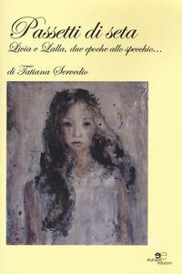 Passetti di seta. Livia e Lalla, due epoche allo specchio...
