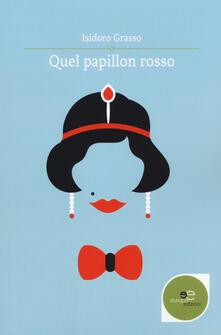 Quel papillon rosso - Isidoro Grasso - copertina