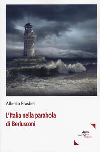L' Italia nella parabola di Berlusconi