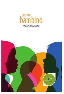 Per un bambino - Paola Marozzi Bonzi - copertina