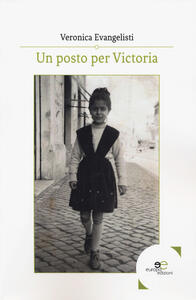 Un posto per Victoria - Veronica Evangelisti - copertina