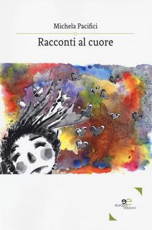 Racconti al cuore - Michela Pacifici - copertina