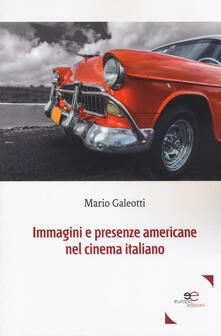 Immagini e presenze americane nel cinema italiano - Mario Galeotti - copertina