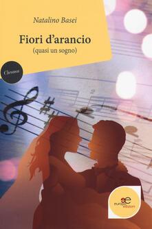 Fiori d'arancio (quasi un sogno) - Natalino Basei - copertina