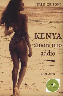 Kenya. Amore mio addio - Italo Grifoni - copertina