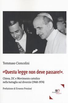 Fondazionesergioperlamusica.it «Questa legge non deve passare!». Chiesa, DC e Movimento cattolico nella battaglia sul divorzio (1968-1974) Image