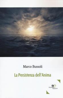 La persistenza dell'anima - Marco Bussoli - copertina
