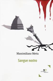 Sangue nostro - Massimiliano Metta - copertina