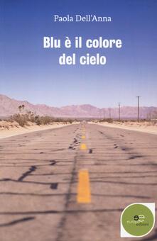Blu è il colore del cielo - Paola Dell'Anna - copertina