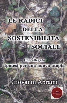 Le radici della sostenibilità sociale - Giovanni Abrami - copertina