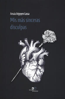 Mis más sinceras disculpas - Amaia Irigoyen Lassa - copertina
