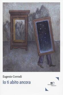 Io ti abito ancora - Eugenio Corradi - copertina
