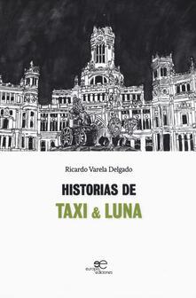 Historias de Taxi & Luna - Ricardo Varela Delgado - copertina