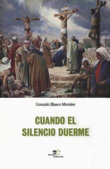 Cuando el silencio duerme - Gonzalo Blasco Morales - copertina
