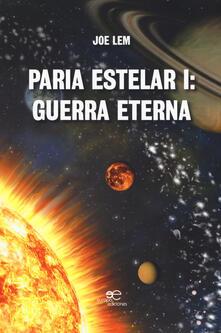 Paria estelar. Guerra eterna. Vol. 1 - Joe Lem - copertina