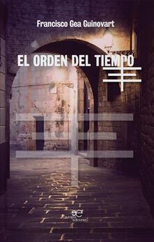 El orden del tiempo - Francisco Gea Guinovart - copertina