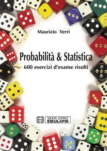 Probabilità e statistica. 600 esercizi d'esame risolti - Maurizio Verri - copertina