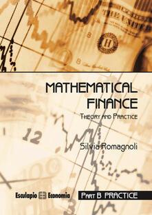 Mathematical finance. Practice - Silvia Romagnoli - copertina