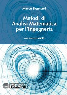 Metodi di analisi matematica per l'ingegneria. Con esercizi risolti - Marco Bramanti - copertina