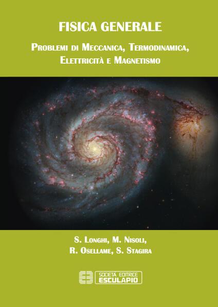 Fisica generale. Problemi di meccanica termodinamica elettricità magnetismo - Stefano Longhi,Mauro Nisoli,Roberto Osellame - copertina