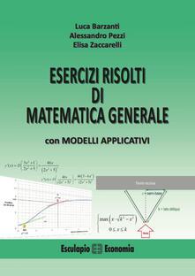 Rallydeicolliscaligeri.it Esercizi risolti di matematica generale con modelli applicativi Image