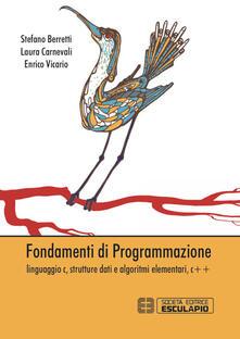 Equilibrifestival.it Fondamenti della programmazione. Linguaggio C, strutture dati e algoritmi elementari, C++ Image