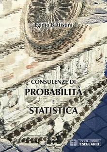 Consulenze di probabilità e statistica - Egidio Battistini - copertina