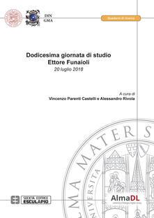 Dodicesima giornata di studio Ettore Funaioli (20 luglio 2018) - copertina