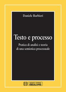 Testo e processo. Pratica di analisi e teoria di una semiotica processuale.pdf