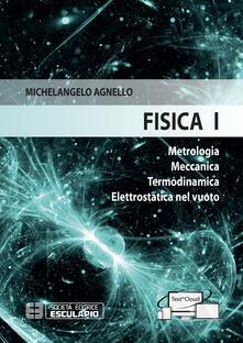 Fisica 1. Metrologia Meccanica Termodinamica Elettrostatica nel vuoto.pdf