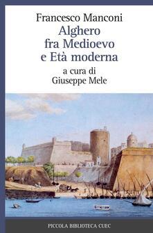 Alghero fra Medioevo e età moderna - Francesco Manconi - copertina
