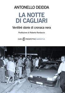 La Notte Di Cagliari Ventitré Storie Di Cronaca Nera Antonello