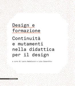 Design e formazione. Continuità e mutamenti nella didattica per il design