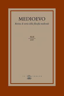 Medioevo. Rivista di storia della filosofia medievale (2017). Vol. 42: agire morale e i suoi limiti: fato, determinismo e libero arbitrio nel medioevo, L..pdf