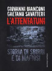 Copertina  L'attentatuni : storia di sbirri e di mafiosi
