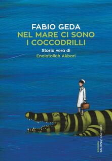 Daddyswing.es Nel mare ci sono i coccodrilli. Storia vera di Enaiatollah Akbari Image