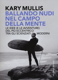 Antondemarirreguera.es Ballando nudi nel campo della mente. Le idee (e le avventure) del più eccentrico tra gli scienziati moderni Image