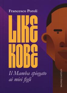 Ipabsantonioabatetrino.it Like Kobe. Il Mamba spiegato ai miei figli. Ediz. a colori Image