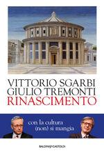 Libro Rinascimento. Con la cultura (non) si mangia Vittorio Sgarbi Giulio Tremonti