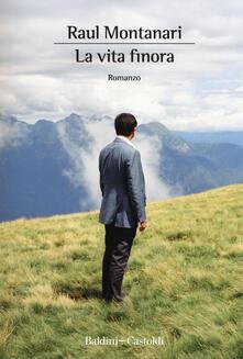 La vita finora - Raul Montanari - copertina